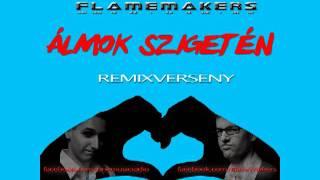 FlameMakers - Álmok szigetén ( Dj. Kitto Remix) - remixverseny