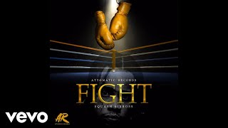 Squash - Fight (Official Audio)
