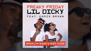 Freaky Friday - Lil Dicky ft. Chris Brown (Brooklyn Queen & Que9 Cover) [AUDIO]