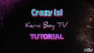 Crazy isi Kerni Boy TV Tutorial Intro