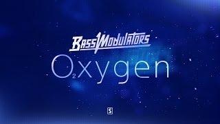 Bass Modulators - Oxygen (Official Video)