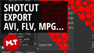 Shotcut 🔴 Save/Export AVI, MPG, FLV, GIF, MP4, WEBM, MOV, MP3 etc.