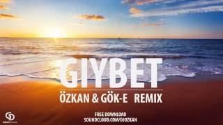 Serdar Ortaç - Gıybet ( Özkan & Gök-E Remix )