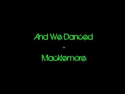 Macklemore And We Danced Lyrics Chords Chordify