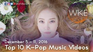 Top 10 K-Pop Music Videos (December 5 - 11, 2016)
