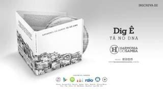 Harmonia do Samba - Dig Ê (Áudio Oficial)