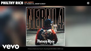 Philthy Rich - Off Safety (Audio) ft. Yhung T.O., Mozzy, Ziggy