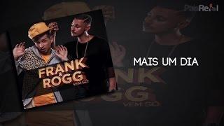 Frank & Rogg - Mais Um Dia