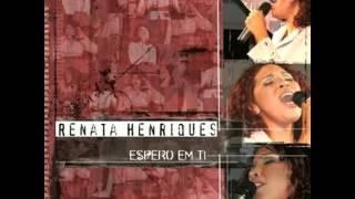 Pra Sempre Te Adorar - Renata Henriques - CD Espero em Ti