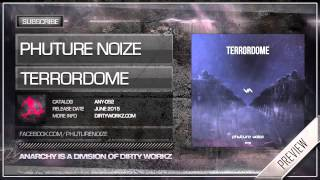 Phuture Noize - Terrordome (Official HQ Preview)