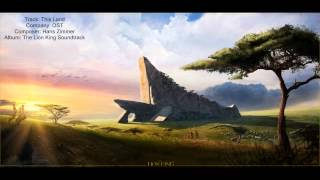 The Lion King Soundtrack - This Land (Hans Zimmer)