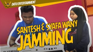 Santesh ft Syafa Wany Jamming Lagu Baru (Malu-Malu Kucing)