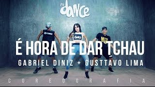 É Hora de Dar Tchau - Gabriel Diniz feat. Gusttavo Lima - Coreografia    FitDance TV