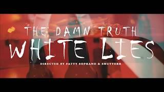 THE DAMN TRUTH -WHITE LIES