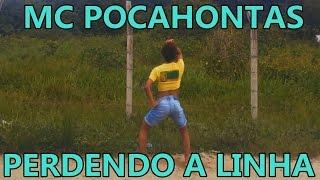 MC Pocahontas - PERDENDO A LINHA
