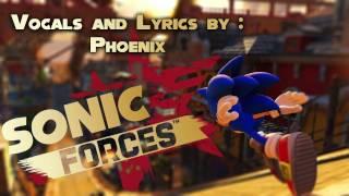 Sonic Forces Main Theme Ft. Phoenix (Vocals)