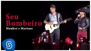 Munhoz & Mariano - Seu Bombeiro (DVD Ao Vivo no Estádio Prudentão) [Vídeo Oficial]