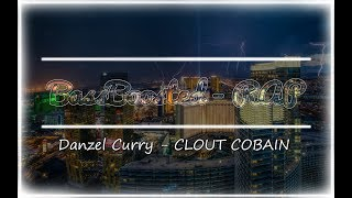 Danzel Curry - CLOUT COBAIN [Bass Boosted]