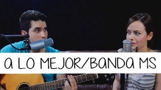 Banda MS - A Lo Mejor (Cover Octubre Doce)