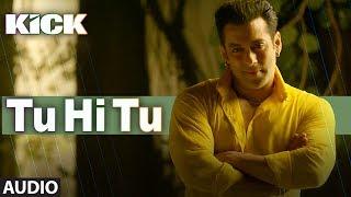 Tu Hi Tu | Kick | Mohd. Irfan | Salman Khan | Jacqueline Fernandez width=