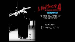A Nightmare on Elm Street 4 - Don't Be Afraid of Your Dreams (cover by RoseScythe)