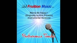 Wanna Be Happy? (C) [Minus Piano] [Originally  by Kirk Franklin] [Instrumental Version] SAMPLE