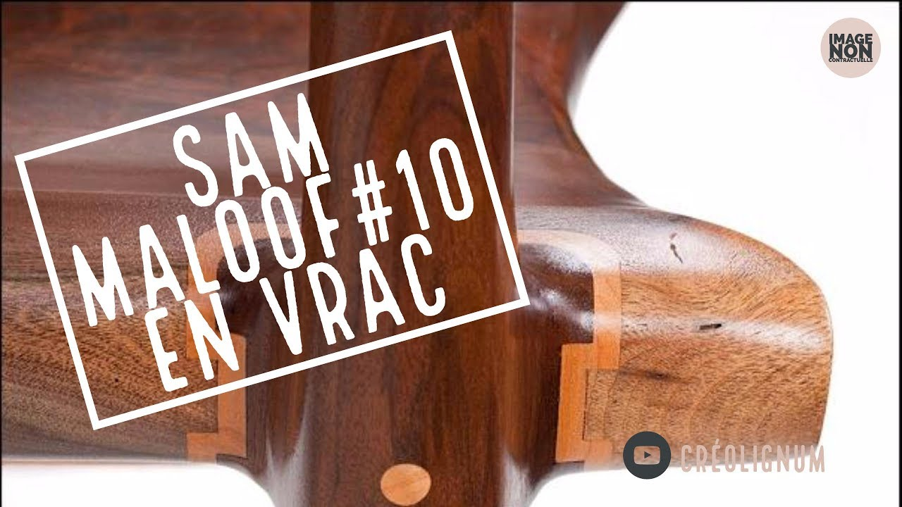 SAM MALOOF#10 Réalisation en Vrac