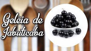 #83 - Geléia de Jabuticaba -  Receita Verão - Jelly Jabuticaba - Receita de Mão
