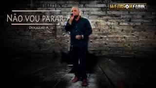 Douglas A Eu Nao Vou Parar Lançamento Hip Hop Gospel 2017   10Youtube com