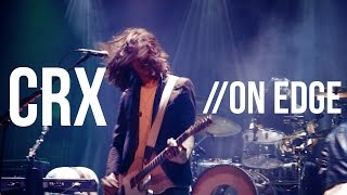 "CRX ""On Edge"" Live at Bowery Ballroom"