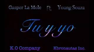 Gasper La Mole ft Young Souza - TU Y YO