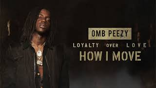 OMB Peezy - How I Move  [Official Audio]