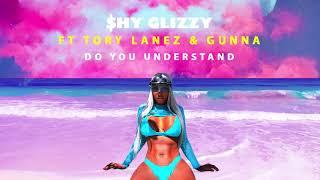 Shy Glizzy - Do You Understand? (feat. Tory Lanez & Gunna)