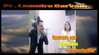 """Pr. Leandro Carvalho e Sara Guida Cantando """" Dracma Perdida - Damares e Thalles Roberto"""
