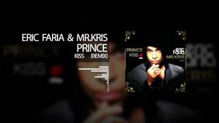 Eric Faria & Mr Kris - Kiss (Prince) Remix