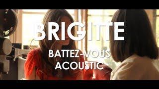 Brigitte - Battez-vous -  Acoustic [ Live in Paris ]