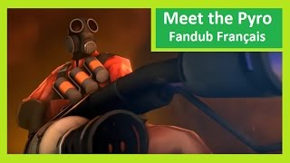 Meet the Pyro -Fandub Français #2 [Team Fortress 2]