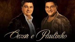 César e Paulinho Mais você do que eu