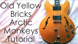 Old Yellow Bricks - Arctic Monkeys ( Guitar Tab Tutorial & Cover )