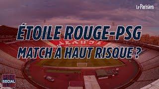 Etoile Rouge - PSG :