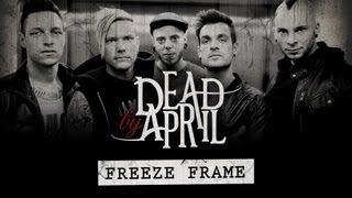 Dead By April -- Freeze Frame (Official Lyric Video)