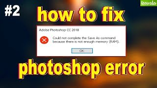 Photoshop Error    Because There Is Not Enough Memory(RAM)| How To Solve