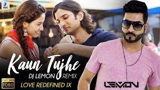 Kaun Tujhe Remix (M.S. Dhoni) DJ Lemon | Love Redefined IX
