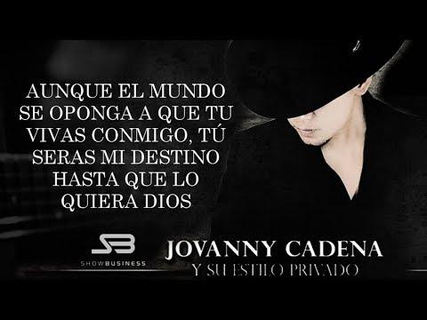 Aunque El Mundo Se Oponga de Jovanny Cadena Letra y Video
