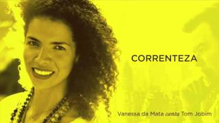 Vanessa da Mata - Correnteza (Áudio Oficial)