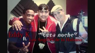Eddy-K ft Los Angeles de la Habana - Esta noche