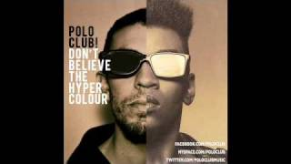 Polo Club - Lindsay Lohans Revenge feat. Pase Rock & Santogold & Spank Rock & Holiday Thug