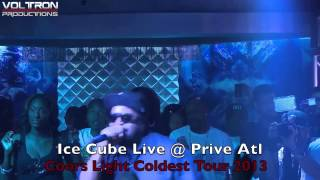 """Ice Cube Live @ Prive Performing """"Check Yo Self"""" Coors Light Coldest Tour 2013"""