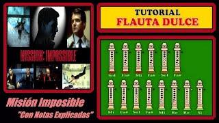 """Misión Imposible en Flauta Dulce """"Con Notas Explicadas"""""""