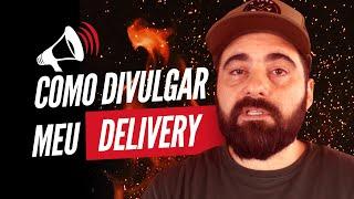 Como Divulgar o meu Delivery de Churrasco